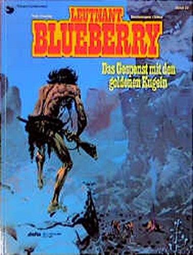 Leutnant Blueberry, Bd.12, Das Gespenst mit den goldenen Kugeln