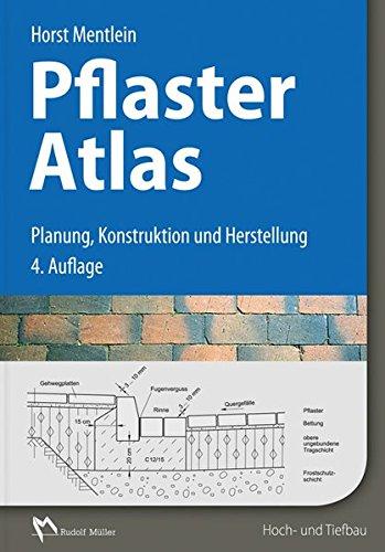 Pflaster Atlas: Planung, Konstruktion und Herstellung