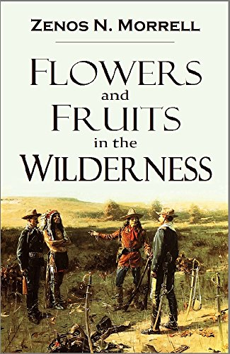 Flowers and Fruits in the Wilderness: Or, Forty-six Years in Texas and Two Winters in Honduras (1882) (English Edition)