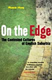 On the Edge: The Contested Cultures of English Suburbia