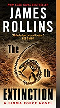 The 6th Extinction: A Sigma Force Novel par [Rollins, James]