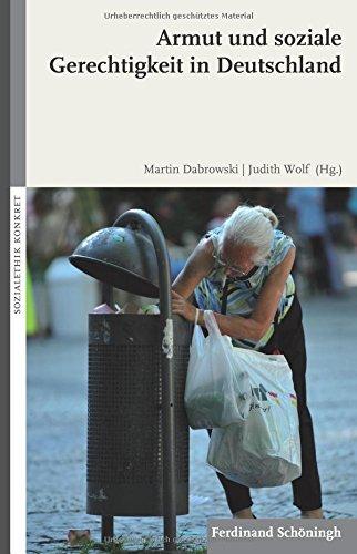 Armut und soziale Gerechtigkeit in Deutschland (SOZIALETHIK KONKRET)