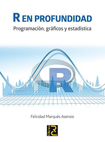 R en profundidad. Programación, gráficos y estadística por From Rc Libros