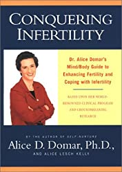 Conquering Infertility: Dr. Alice Domar's Mind/Body Guide to Enhancing Fertility and Coping With Infertility by Alice D. Domar (2002-09-30)