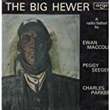 The Big Hewer (A Radio Ballad) [Vinyl LP]