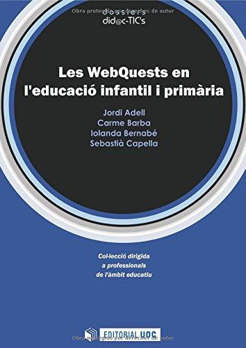 Les WebQuest en l'educació infantil i primària (dossiers did@cTIC's)