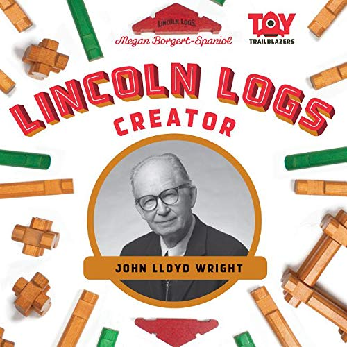 Lincoln Logs Creator: John Lloyd Wright (Toy Trailblazers) - Lincoln-puppe