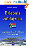 Erlebnis Südafrika: Kapstadt, Garden...