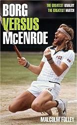 Borg versus McEnroe by Malcolm Folley (2005-05-02)