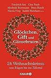 Glöckchen, Gift und Gänsebraten: 24 Weihnachtskrimis von Rügen bis ins Zillertal
