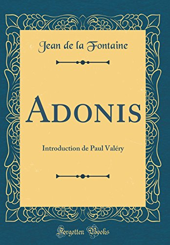 Adonis: Introduction de Paul Valry (Classic Reprint)