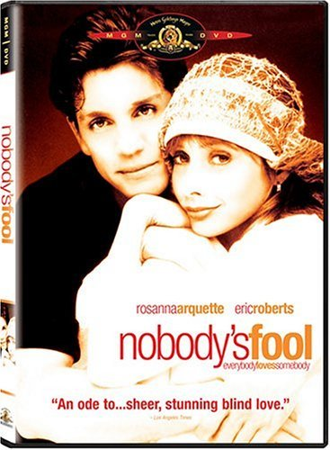 Nobody's Fool by Rosanna Arquette
