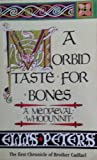 A Morbid Taste For Bones: 1: The First Chronicle of Brother Cadfael (Brother Cadfael Mysteries)