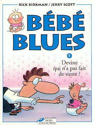 Bébé blues, tome 1 : Devine qui n'a pas fait de sieste? par Jerry SCOTT