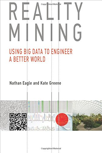 Reality Mining (The MIT Press) por Nathan Eagle