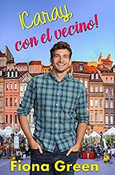 ¡Caray, con el vecino! (Spanish Edition) by [GREEN, FIONA]