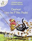 Charivari chez les P'tites Poules | Jolibois, Christian. Auteur