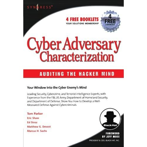 Cyber Adversary Characterization: Auditing the Hacker Mind by Tom Parker