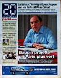 Telecharger Livres 20 MINUTES PARIS No 1263 du 03 10 2007 BAUPIN PROJETTE UN PARIS PLUS VERT LA LOI SUR L IMMIGRATION ACHOPPE SUR LES TESTS ADN AU SENAT LE GUICHET UNIQUE EN VOIE D INSERTION LYON MAL DANS SES RANGERS LA GUERRE D ALGERIE FACON PLATOON (PDF,EPUB,MOBI) gratuits en Francaise