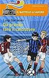 Scarica Libro Da grande faro il calciatore (PDF,EPUB,MOBI) Online Italiano Gratis