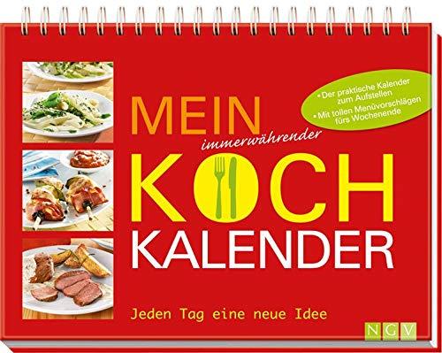Mein immerwährender Kochkalender: Jeden Tag eine neue Idee