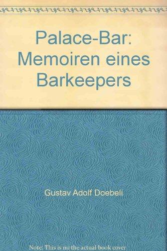 Palace-Bar : Memoiren eines Barkeepers.
