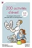 200 activités d'éveil pour les 0-3 ans : Accompagnez efficacement votre bébé dans son développement !