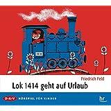 Lok 1414 geht auf Urlaub: Hörspiel für Kinder, 1 Audio-CD