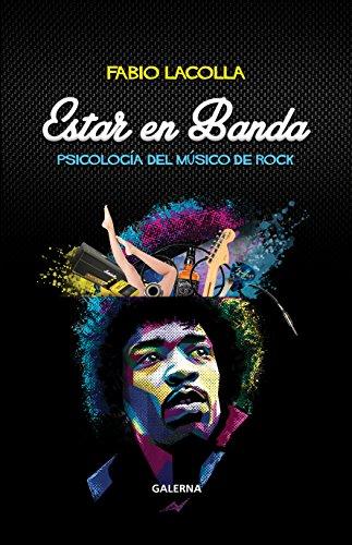 Estar en banda: Psicología del músico de rock por Fabio Lacolla