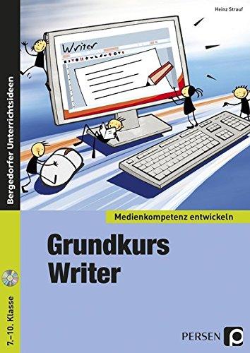 Grundkurs OpenOffice: Writer: Textverarbeitung (7. bis 10. Klasse) (Medienkompetenz entwickeln)