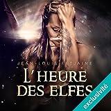 L'heure des elfes: La trilogie des elfes 3