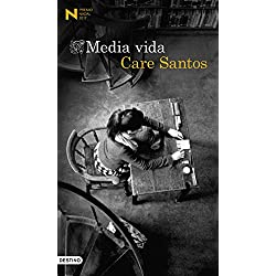 Media vida: Premio Nadal de Novela 2017 (Áncora & Delfin)