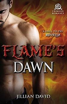 Flame's Dawn: A Hell to Pay Novella by [David, Jillian]