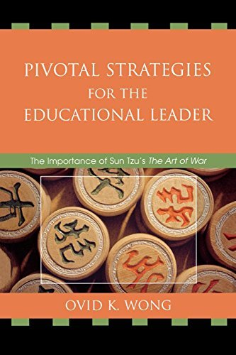 pivotal-strategies-for-the-educational-leader-the-importance-of-sun-tzus-art-of-war-by-ovid-wong-200