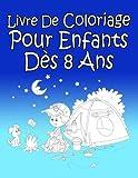 Livre De Coloriage Pour Enfants Dès 8 Ans: - Best Reviews Guide