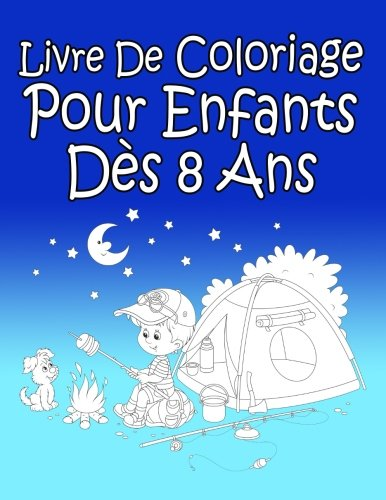 Livre De Coloriage Pour Enfants Dès 8 Ans: Pour Garçon