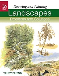 Landscapes, Problems and Solutions: A Trouble-Shooting Guide (Drawing and Painting S.)