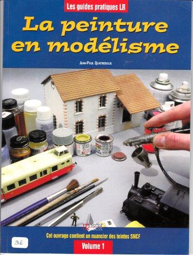 La peinture en modélisme : Tome 1