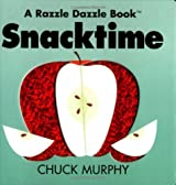 Snacktime (Razzle Dazzle Books) by Chuck Murphy (1998-10-01)
