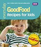 Good Food: Recipes for Kids: Triple-tested Recipes: 101 Recipes for Kids (GoodFood 101)