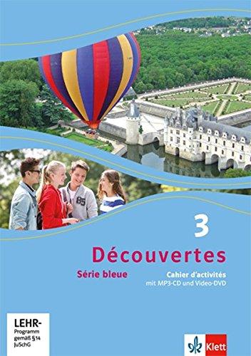 Découvertes 3. Série bleue: Cahier d'activités mit MP3-CD und Video-DVD 3. Lernjahr (Découvertes. Série bleue (ab Klasse 7). Ausgabe ab 2012) (Französisch Lernen Mit Mp3)
