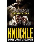 [ Knuckle ] [ KNUCKLE ] BY McDonagh, James Quinn ( AUTHOR ) Feb-16-2012 Paperback