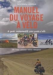Manuel du voyage à vélo : Le guide indispensable pour partir à vélo