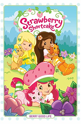 Strawberry Shortcake Volume 3: Berry Good - Und Shortcake Strawberry Cherry Jam