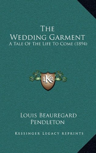 The Wedding Garment: A Tale of the Life to Come (1894)