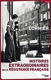 """Afficher """"Histoires extraordinaires de la Résistance française, 1940-1945"""""""