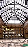 L'urbanisme, utopies et réalités : Une anthologie