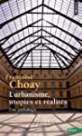 L'urbanisme, utopies et r�alit�s : Un...