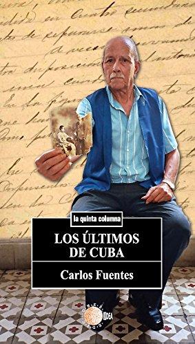 Los ultimos de cuba (La quinta columna) por Carlos Fuentes Brito
