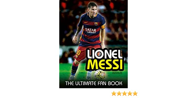 8a1f3359f52 Buy Lionel Messi (Ultimate Fan Book) Book Online at Low Prices in India | Lionel  Messi (Ultimate Fan Book) Reviews & Ratings - Amazon.in